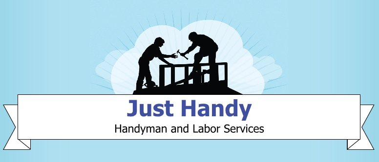 Just Handy - Handyman and Labor Services